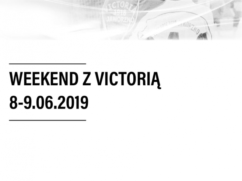 Weekend z Victorią [08-09.06.2019]
