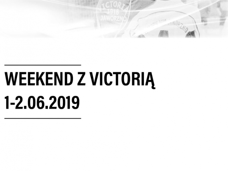 Weekend z Victorią [01-02.06.2019]
