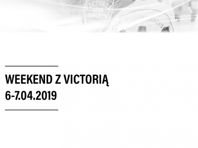 Weekend z Victorią [6-7.04.2019]